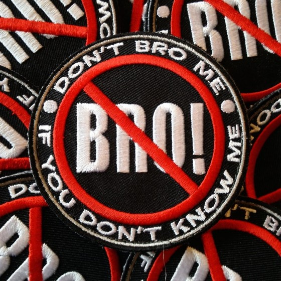 """Don't Bro Me"" Patches"